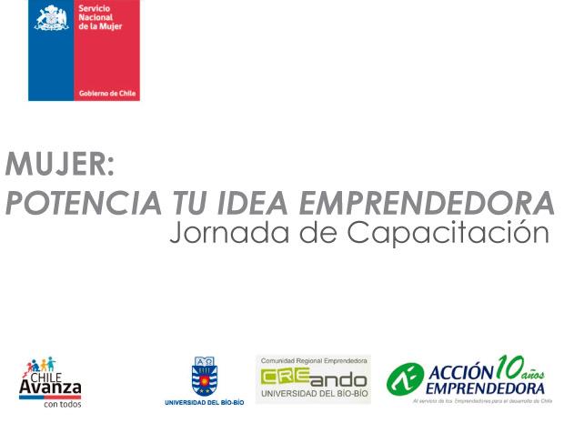 """Jornada de capacitación """" Mujer: Potencia tu Idea Emprendedora""""."""